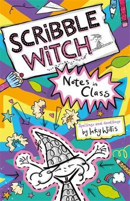 Scribble Witch: Notes in Class by Inky Willis