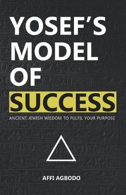 Yosef's Model of Success by Affi Agbodo