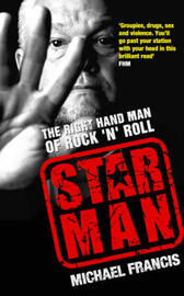 Star Man: The Right-hand Man of Rock and Roll by Michael Francis image