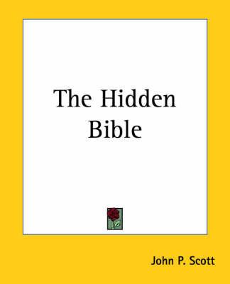 The Hidden Bible by John P. Scott image