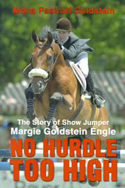 No Hurdle Too High: The Story of Show Jumper Margie Goldstein Engle by Mona Pastroff Goldstein image
