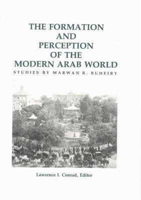Formation & Perception of the Modern Arab World by Marwan R. Buheiry image