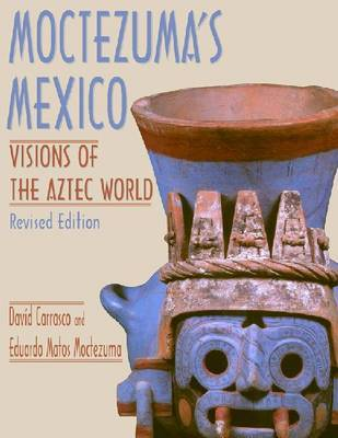 Moctezuma's Mexico by David Carrasco image