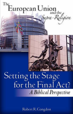 The European Union and the Supra-Religion by Robert R. Congdon
