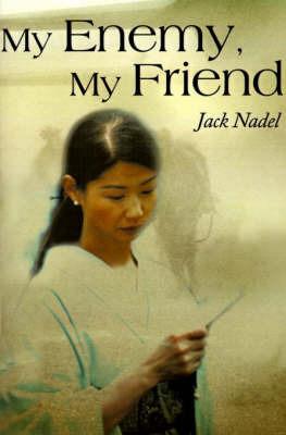 My Enemy, My Friend by Jack Nadel