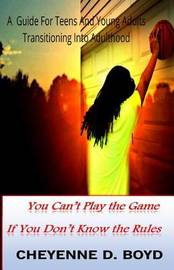 You Can't Play the Game If You Don't Know the Rules by Cheyenne Boyd