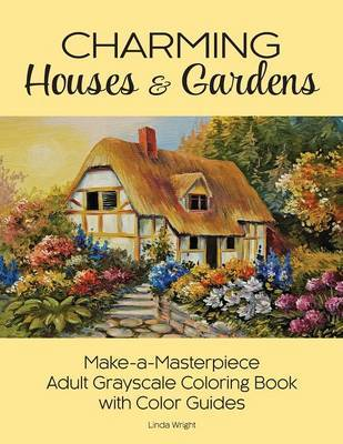 Charming Houses & Gardens by Linda Wright