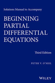 Solutions Manual to Accompany Beginning Partial Differential Equations by Peter V O'Neil