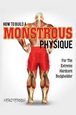 How to Build a Monstrous Physique by Nekoterran image