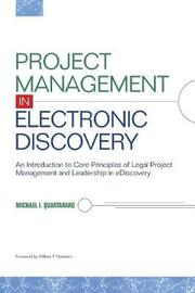Project Management in Electronic Discovery by Michael I Quartararo