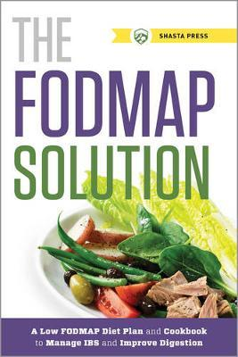 The FODMAP Solution by Shasta Press