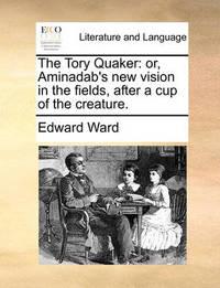 The Tory Quaker by Edward Ward