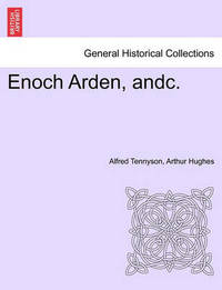 Enoch Arden, Andc. by Alfred Tennyson