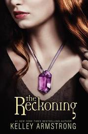 The Reckoning (Darkest Powers #3) by Kelley Armstrong