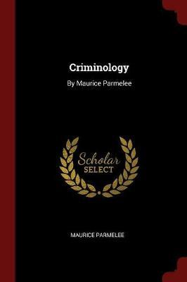 Criminology by Maurice Parmelee image