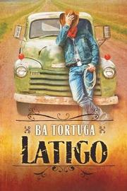 Latigo by Ba Tortuga