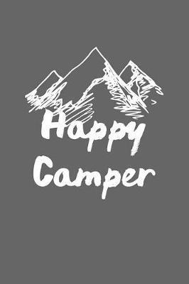 Happy Camper by Deep Senses Designs