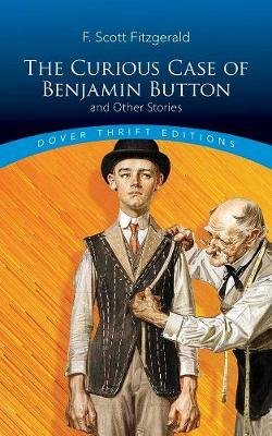 Curious Case of Benjamin Button and Other Stories by F.Scott Fitzgerald