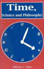 Time, Science and Philosophy by Hector C. Parr image