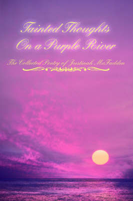 Tainted Thoughts on a Purple River by Justinah McFadden image