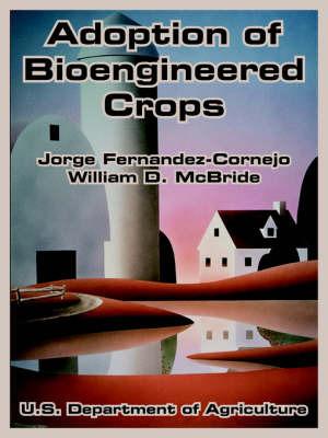 Adoption of Bioengineered Crops by Jorge Fernandez-Cornejo image