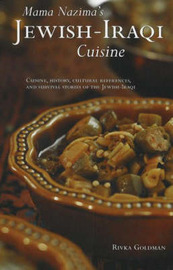 Mama Nazima's Jewish Iraqi Cuisine: Cuisine, History, Cultural References and Survival Stories of the Jewish-Iraqi by R. Goldman image