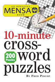 Mensa 10 Minute Crossword Puzzle by Fred Piscop