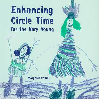Enhancing Circle Time for the Very Young by Margaret Collins image