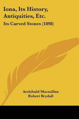 Iona, Its History, Antiquities, Etc.: Its Carved Stones (1898) by Archibald MacMillan image