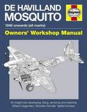 Haynes De Havilland Mosquito Owners Workshop Manual by Jonathan Falconer
