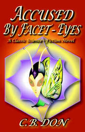 Accused by Facet-eyes by C.B. Don image