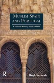 Muslim Spain and Portugal by Hugh Kennedy image