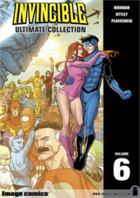 Invincible: The Ultimate Collection Volume 6 by Robert Kirkman
