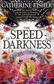 Shakespeare Quartet: The Speed of Darkness by Catherine Fisher