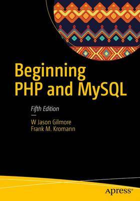 Beginning PHP and MySQL by Frank M. Kromann