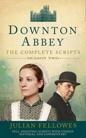 Downton Abbey: Series 2 Scripts (Official) by Julian Fellowes