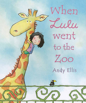 When Lulu Went to the Zoo by Andy Ellis image