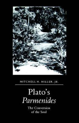 Plato's Parmenides by Mitchell H. Miller Jr.