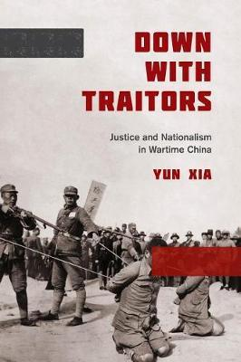 Down with Traitors by Yun Xia