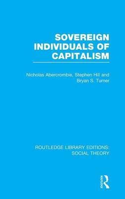 Sovereign Individuals of Capitalism by Bryan S Turner