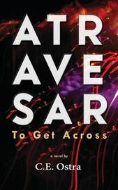 Atravesar - To Get Across by Ce Ostra