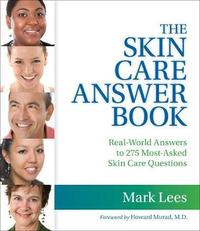 The Skin Care Answer Book by Mark Lees