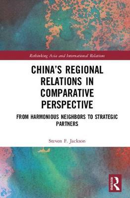China's Regional Relations in Comparative Perspective by Steven F. Jackson image