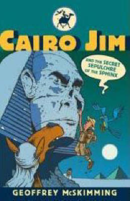 Cairo Jim and the Secret Sepulchre of the Sphinx by Geoffrey McSkimming image