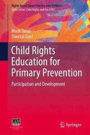 Child Rights Education for Primary Prevention by Murli Desai