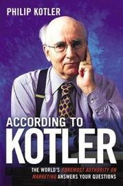 According To Kotler by Philip Kotler