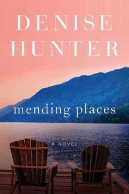 Mending Places by Denise Hunter image