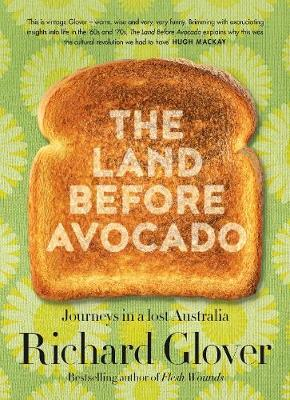 The Land Before Avocado by Richard Glover image