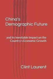China's Demographic Future by Clint Laurent