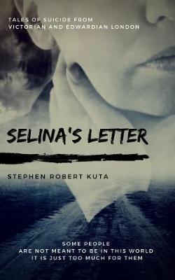 Selina's Letter by Stephen Robert Kuta